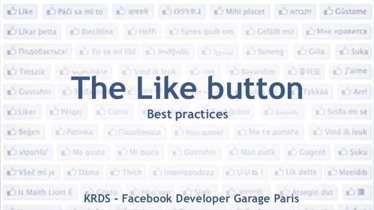 The Likebutton<br />Best practices<br />KRDS - FacebookDeveloper Garage Paris<br />