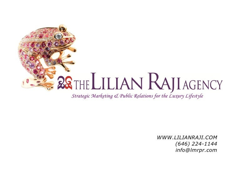 Strategic Marketing & Public Relations for the Luxury Lifestyle                                        WWW.LILIANRAJI.COM ...