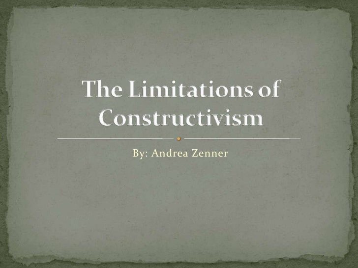 The Limitations Of Constructivism
