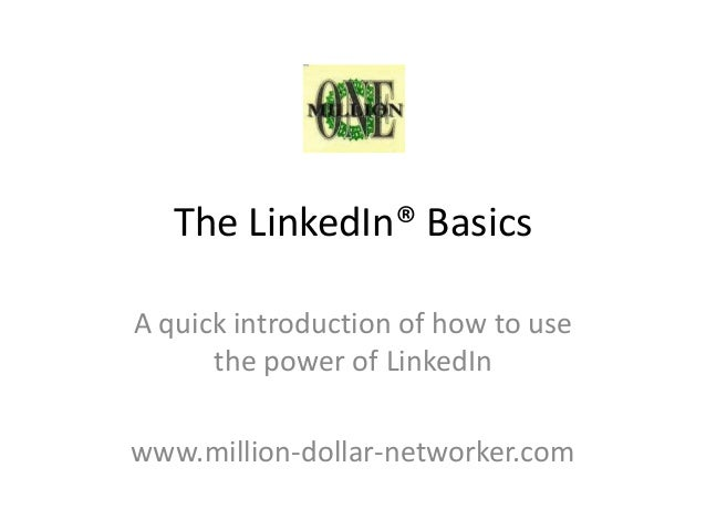The linked in® basics
