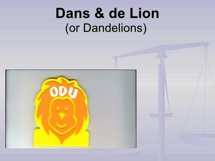 Dans & de Lion  (or Dandelions)