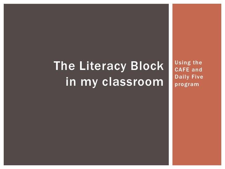 The Literacy Block