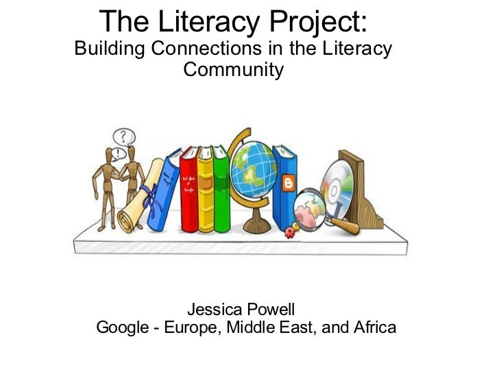 The Literacy Project: Building connections in the literacy community by Jessica Powell