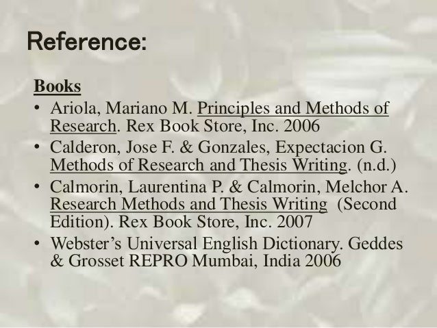 methods of research and thesis writing by calderon and gonzales Writing in the discipline - parts of a research paper calderon, j f, & gonzales, e c (1993) methods of research and thesis writing mandaluyong.