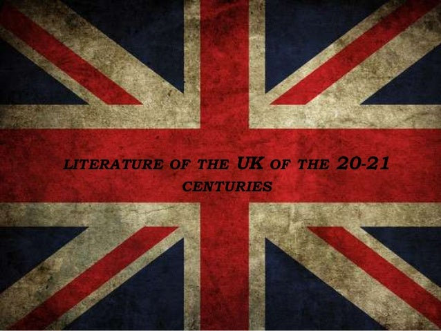 LITERATURE OF THE UK OF THE 20-21CENTURIES