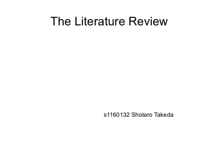 The Literature Review         s1160132 Shotaro Takeda