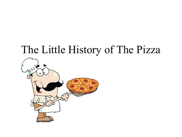 The Little History of The Pizza
