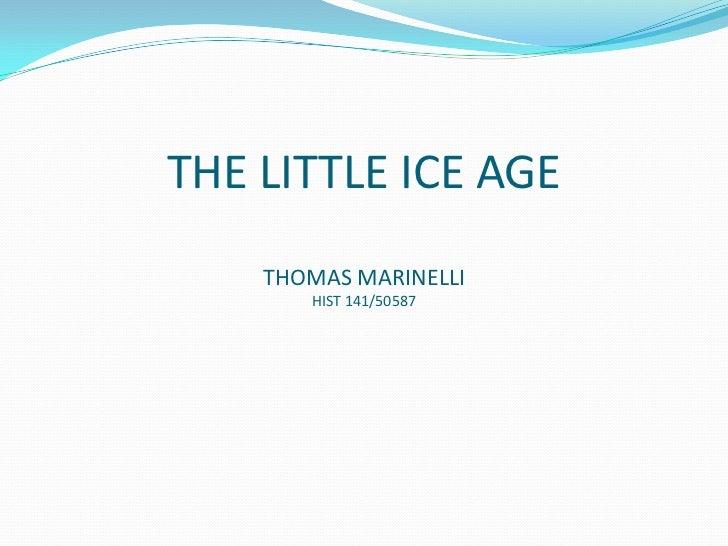 THE LITTLE ICE AGETHOMAS MARINELLIHIST 141/50587<br />
