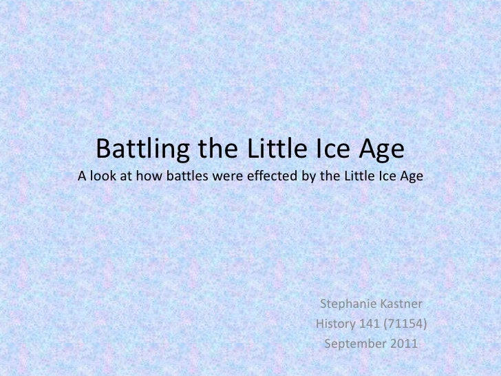 Battling the Little Ice AgeA look at how battles were effected by the Little Ice Age                                      ...