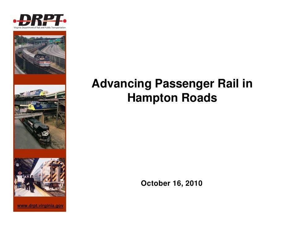 Advancing Passenger Rail in                              Hampton Roads                                     October 16, 201...