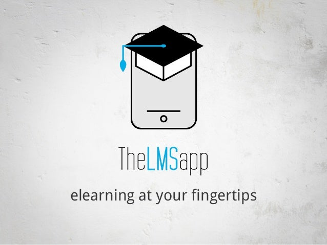TheLMSapp, elearning at your fingertips