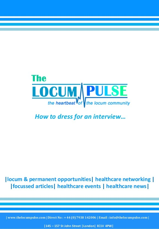 How to dress for an interview… locum & permanent opportunities  healthcare networking     focussed articles  healthcare ev...