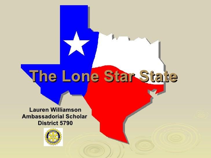 The Lone Star State  Lauren Williamson Ambassadorial Scholar  District 5790