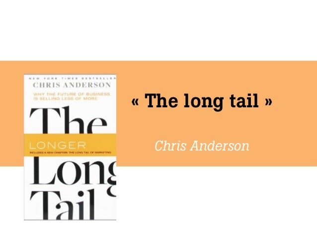 « The long tail »  Chris Anderson