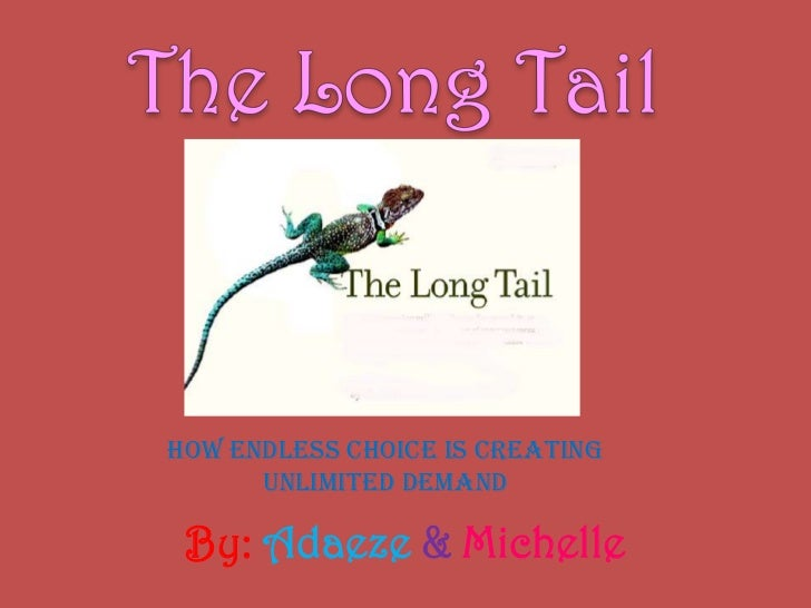 The long tail complete
