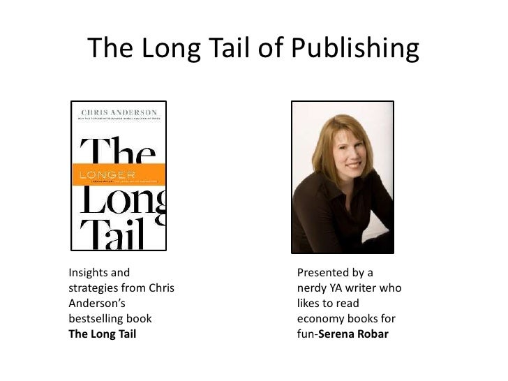 The Long Tail of Publishing<br />Insights and strategies from Chris Anderson's bestselling book <br />The Long Tail<br />P...