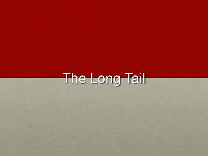 The Long Tail<br />
