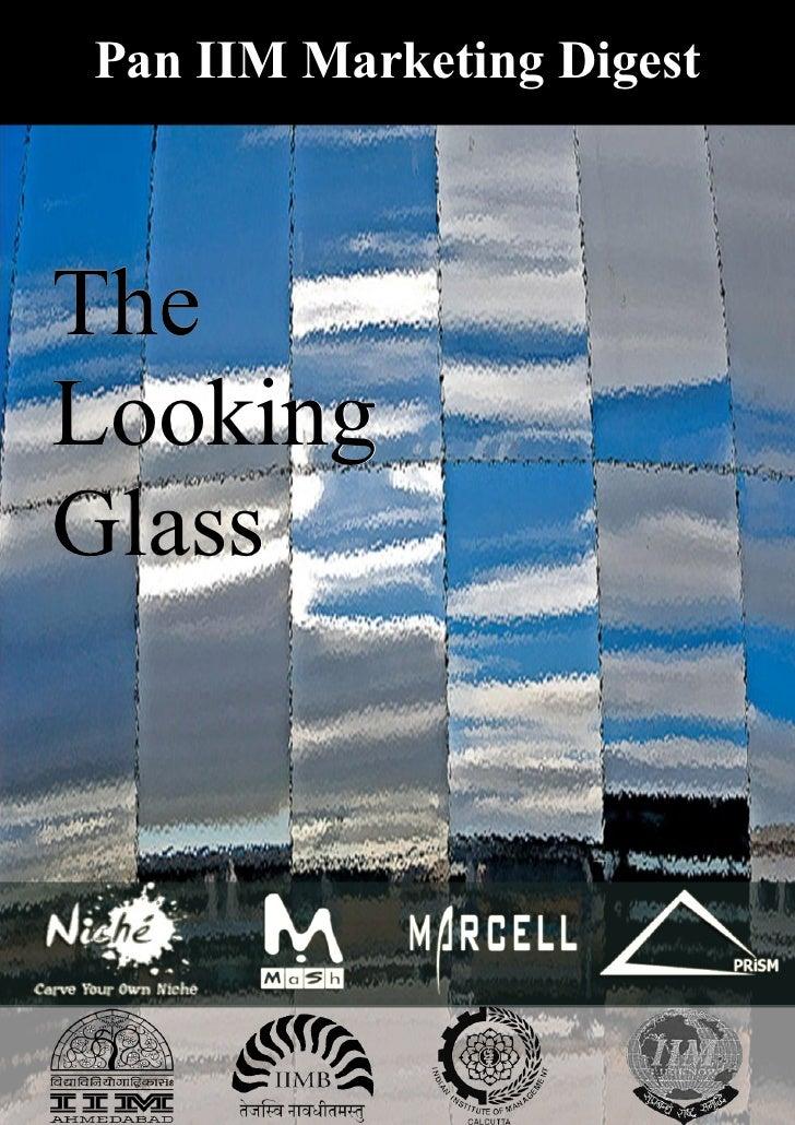 Pan IIM Marketing Digest    The Looking Glass