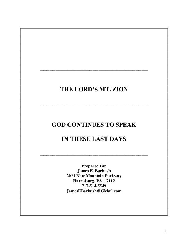 1 ___________________________________ THE LORD'S MT. ZION ___________________________________ GOD CONTINUES TO SPEAK IN TH...