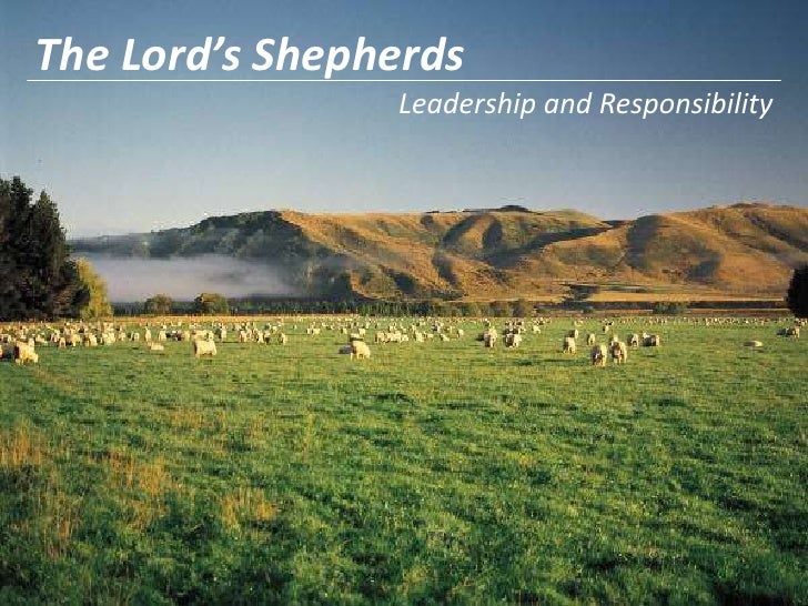 The Lord's Shepherds<br />Leadership and Responsibility<br />