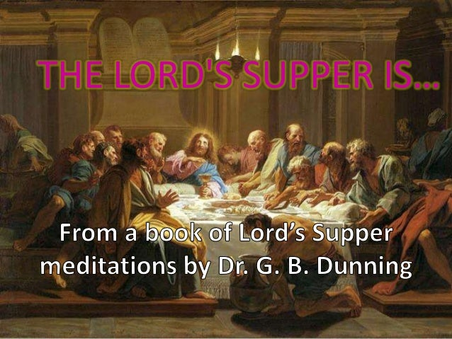 THE LORD'S SUPPER IS…