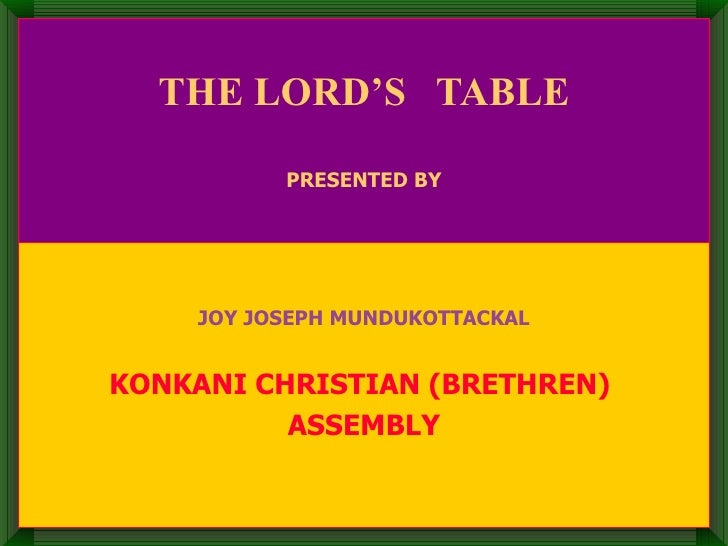 THE LORD'S  TABLE PRESENTED BY JOY JOSEPH MUNDUKOTTACKAL KONKANI CHRISTIAN (BRETHREN)  ASSEMBLY