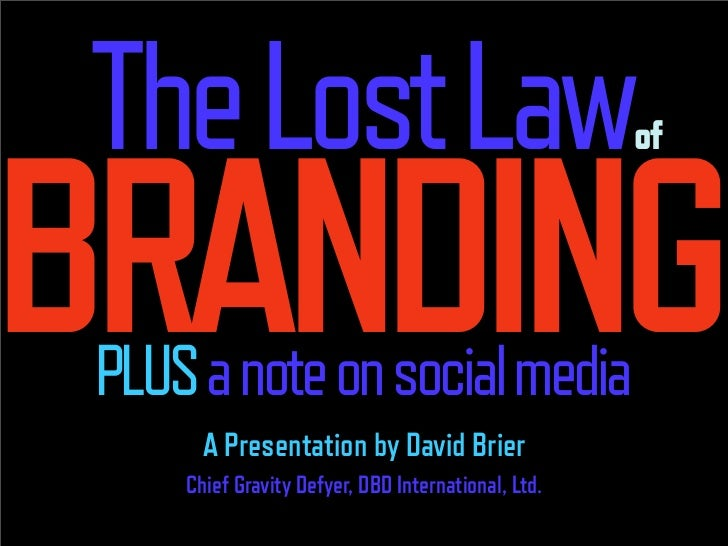 The Lost Law BRANDING                                                      of      PLUS a note on social media        A Pr...