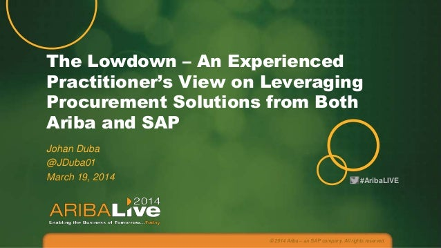 #AribaLIVE The Lowdown – An Experienced Practitioner's View on Leveraging Procurement Solutions from Both Ariba and SAP Jo...
