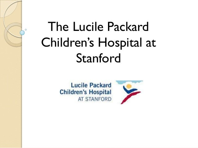 The Lucile PackardChildren's Hospital at      Stanford