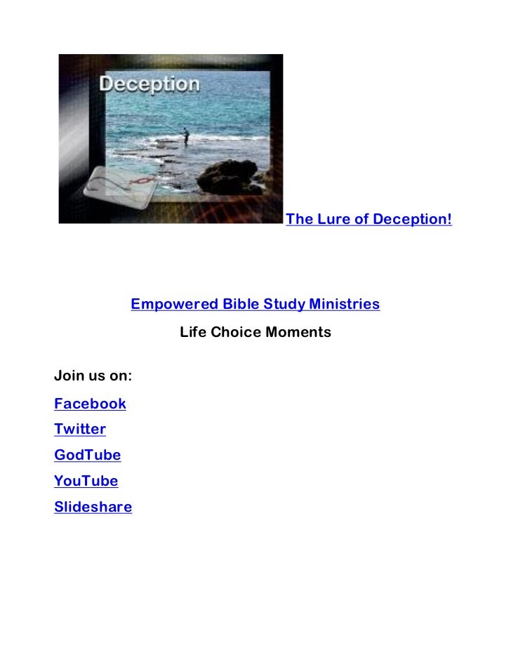 The Lure of Deception!           Empowered Bible Study Ministries                 Life Choice MomentsJoin us on:FacebookTw...