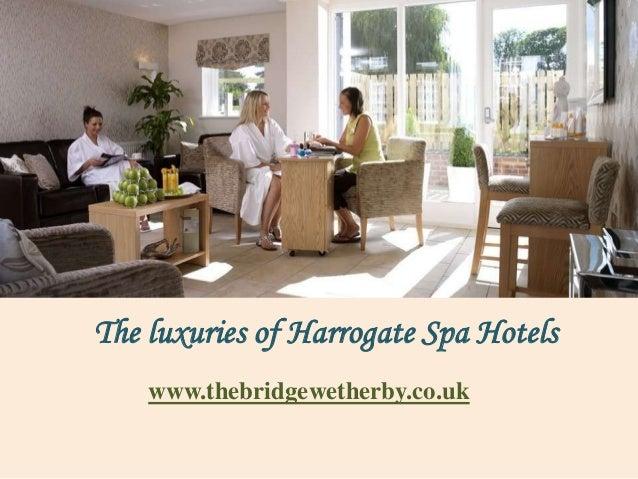 The luxuries of harrogate spa hotels