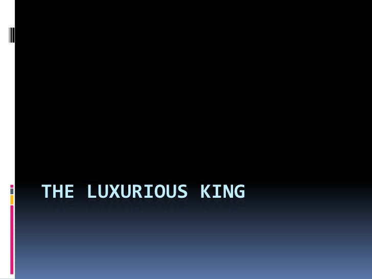 The Luxurious King