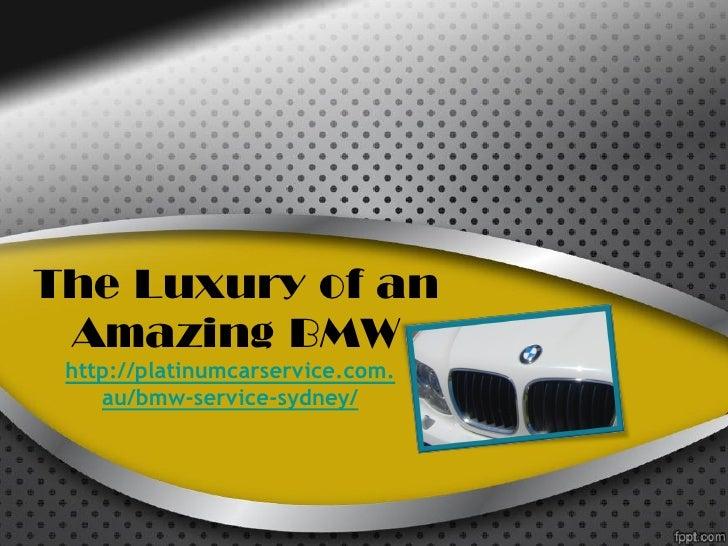 The Luxury of an Amazing BMW http://platinumcarservice.com.    au/bmw-service-sydney/