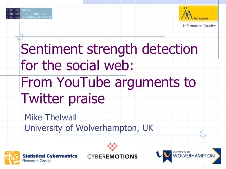 """Michael Thelwall """"Sentiment strength detection for the social web: From YouTube arguments to Twitter praise"""""""