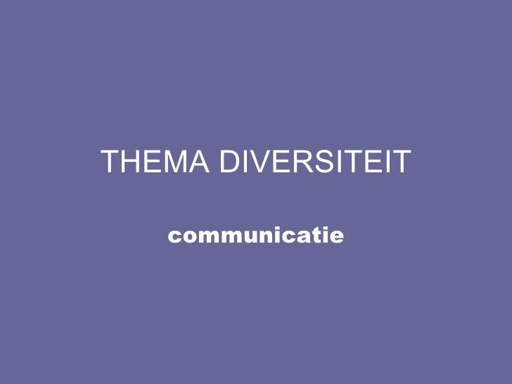 THEMA DIVERSITEIT communicatie