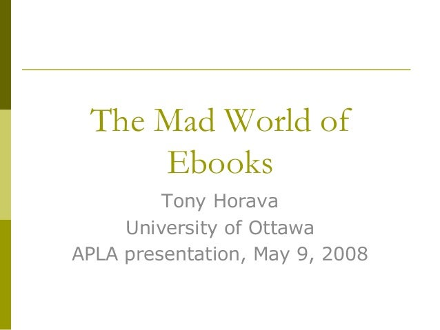 The mad world of ebooks apla 2008
