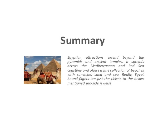 Summary  Egyptian attractions extend beyond the  pyramids and ancient temples. It spreads  across the Mediterranean and Re...