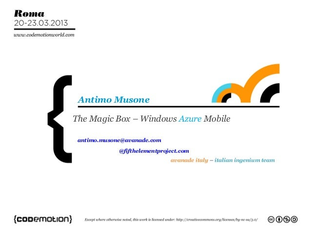 Antimo MusoneThe Magic Box – Windows Azure Mobile antimo.musone@avanade.com             @fifthelementproject.com          ...
