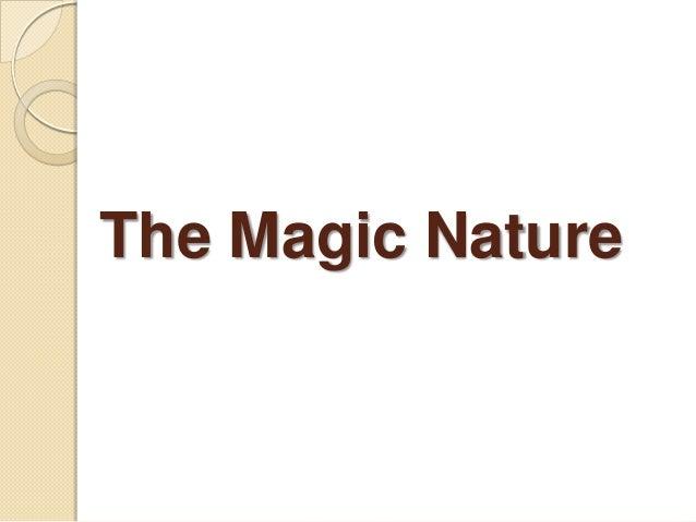 The Magic Nature