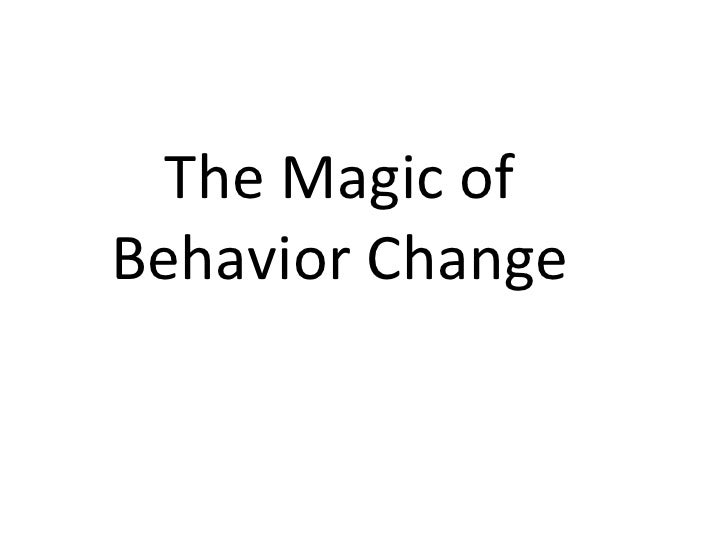 The Magic of Behavior Change