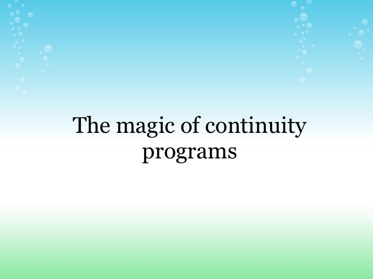 The magic of continuity programs