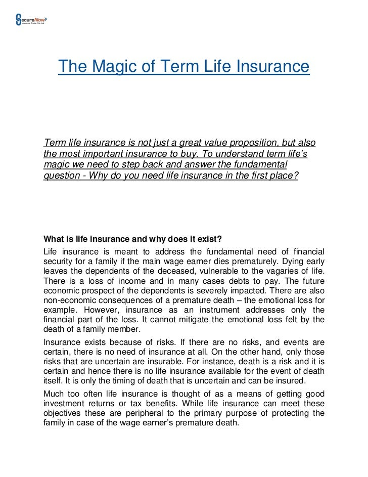 The Magic of Term Life InsuranceTerm life insurance is not just a great value proposition, but alsothe most important insu...