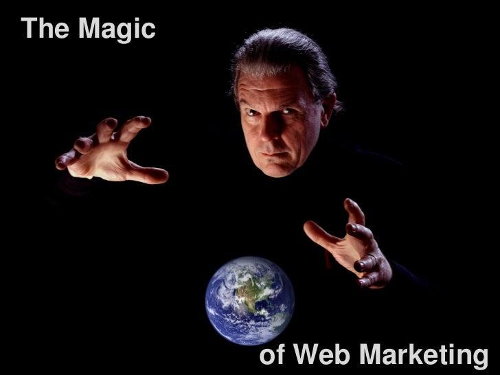 The magic of web marketing