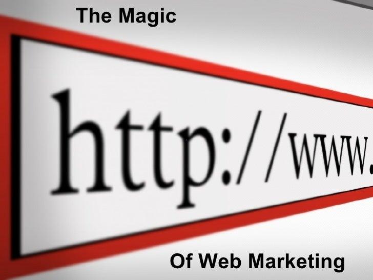 Of Web Marketing The Magic