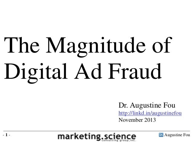 The Magnitude of Digital Ad Fraud Impressions Clicks Leads Affiliate by Augustine Fou
