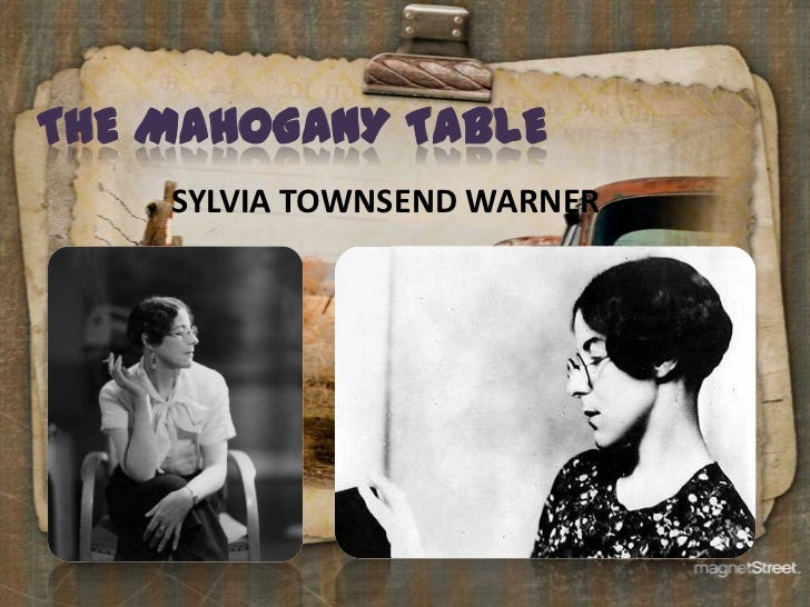 THE MAHOGANY TABLE    SYLVIA TOWNSEND WARNER