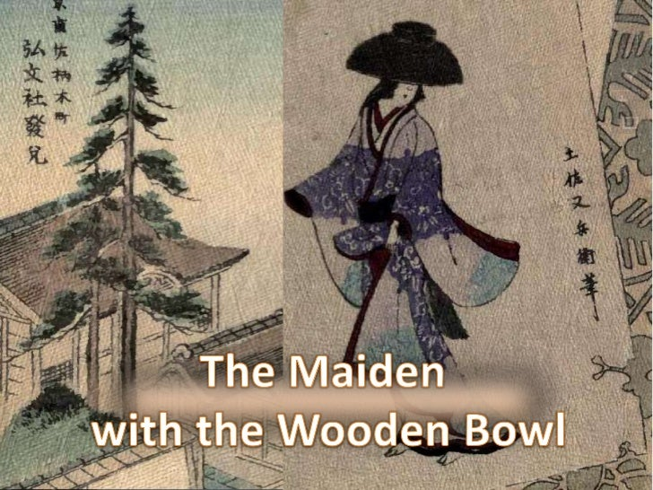 The maiden with the wooden bowl