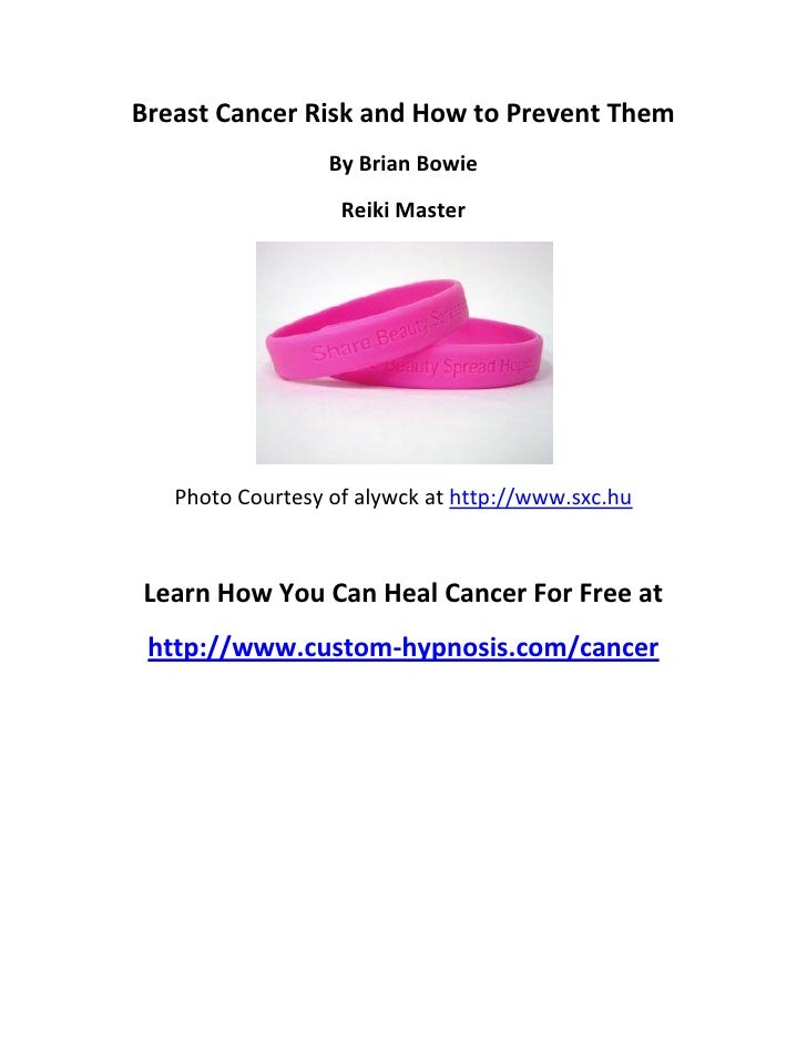 Breast Cancer Risk and How to Prevent Them                  By Brian Bowie                   Reiki Master   Photo Courtesy...