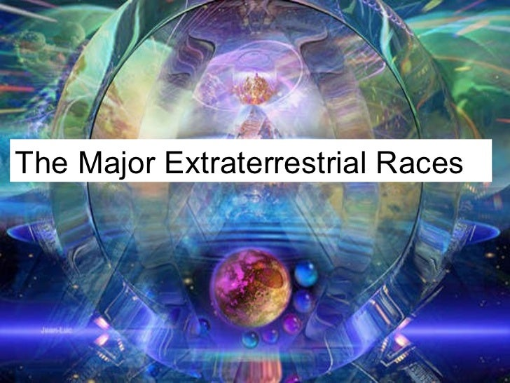 The Major Extraterrestrial Races The Major Extraterrestrial Races