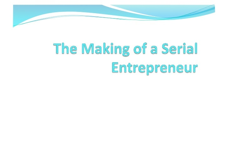 The Making of a Serial Entrepreneur / Technopreneur by Lawrence Hughes